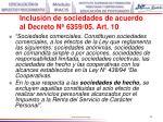 inclusi n de sociedades de acuerdo al decreto n 6359 05 art 10