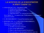 la question de la schizophr nie d but tardif 2