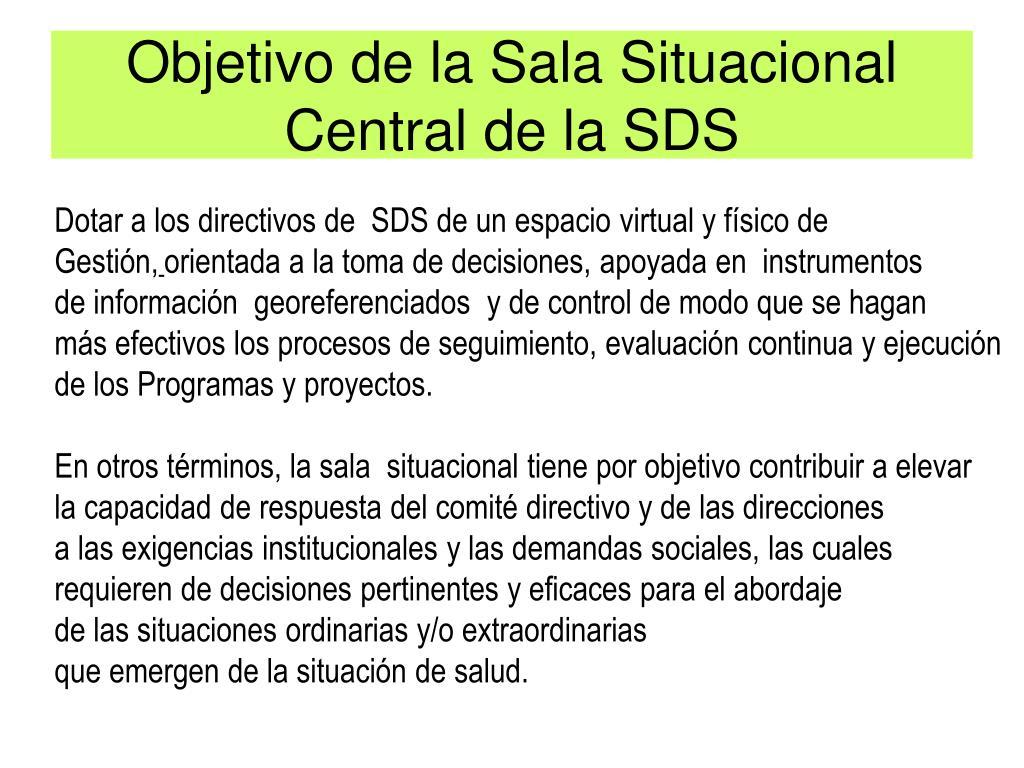 Objetivo de la Sala Situacional  Central de la SDS