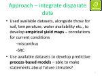 approach integrate disparate data