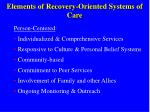 elements of recovery oriented systems of care