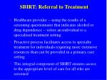 sbirt referral to treatment