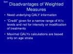disadvantages of weighted measures