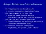 stringent dichotomous outcome measures