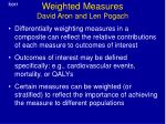 weighted measures david aron and len pogach