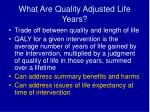 what are quality adjusted life years