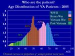 who are the patient age distribution of va patients 2005