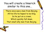 you will create a limerick similar to this one