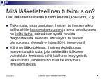 mit l ketieteellinen tutkimus on laki l ketieteellisest tutkimuksesta 488 1999 2