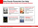 how oracle financials can help the world s most flexible and complete solution11