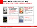 how oracle financials can help the world s most flexible and complete solution13