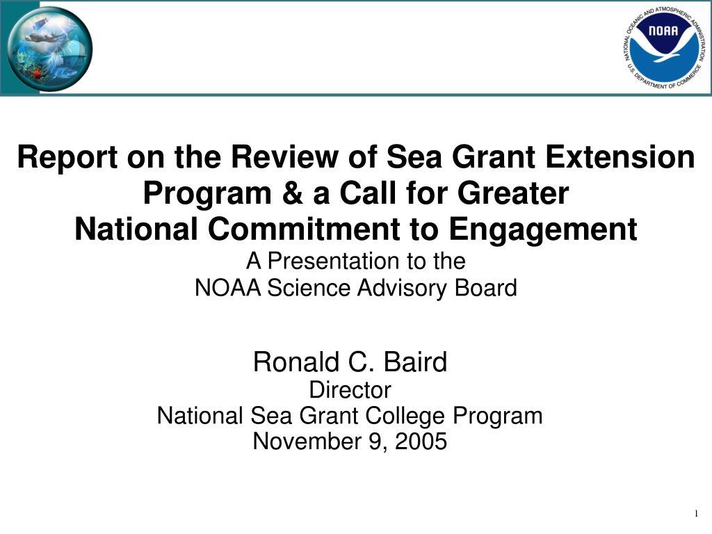 ronald c baird director national sea grant college program november 9 2005 l.