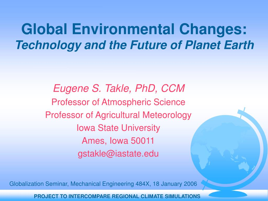 global environmental changes technology and the future of planet earth l.