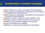karakteristikat e vendimeve strategjike
