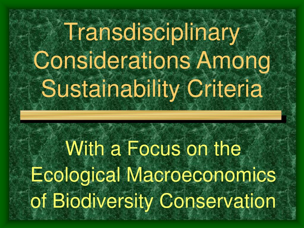 transdisciplinary considerations among sustainability criteria l.