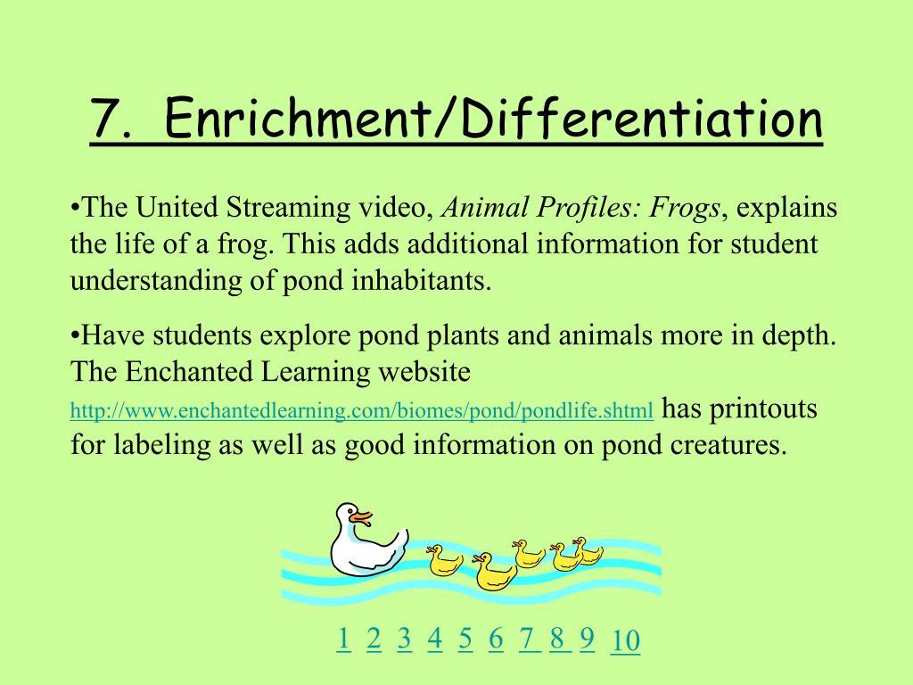 7.  Enrichment/Differentiation