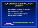 accommodate enrollment growth