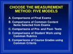 choose the measurement method five models