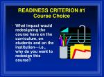 readiness criterion 1 course choice