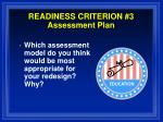 readiness criterion 3 assessment plan