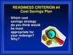 readiness criterion 4 cost savings plan