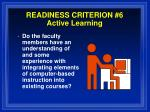 readiness criterion 6 active learning