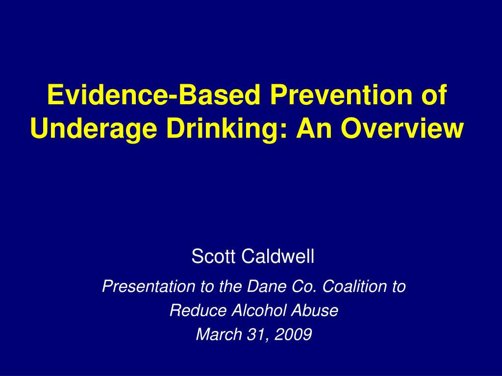 evidence based prevention of underage drinking an overview l.