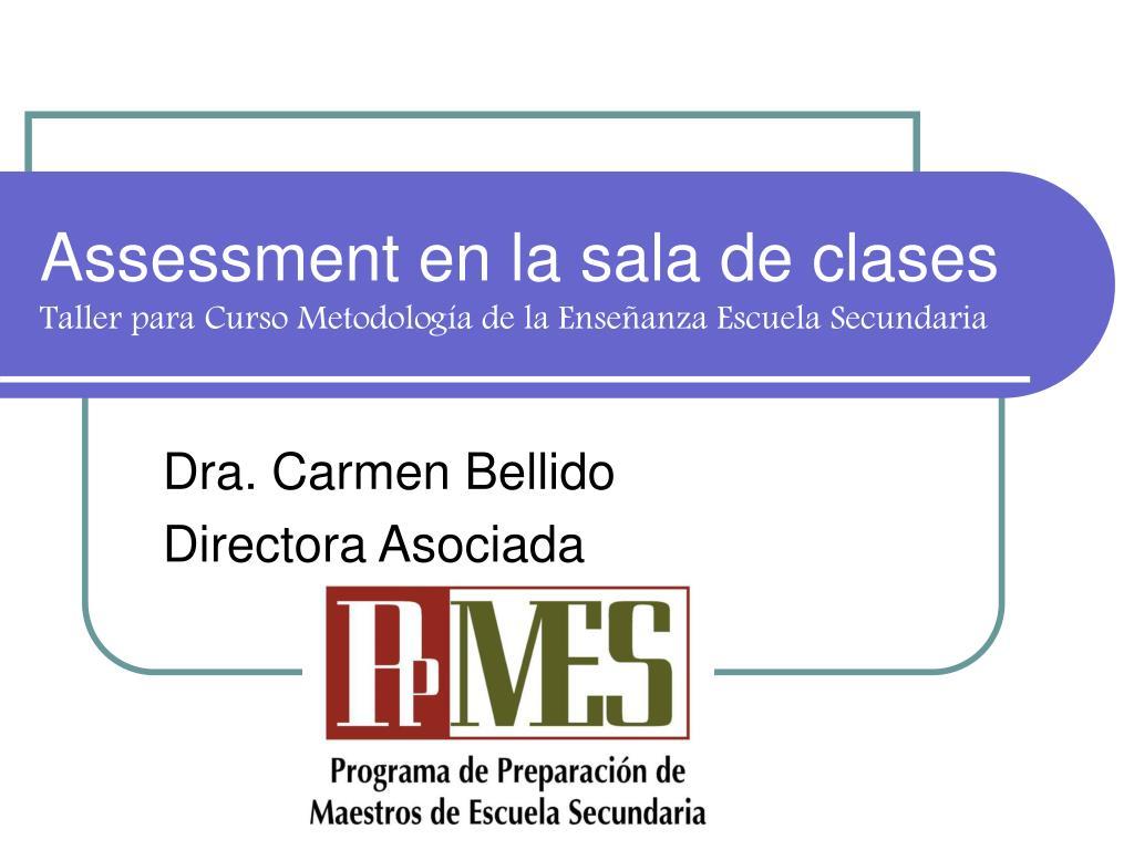assessment en la sala de clases taller para curso metodolog a de la ense anza escuela secundaria l.
