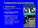 trattamento personalizzato