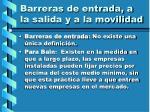 barreras de entrada a la salida y a la movilidad