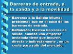barreras de entrada a la salida y a la movilidad6