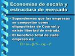 econom as de escala y estructura de mercado26