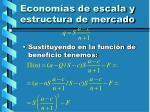 econom as de escala y estructura de mercado28