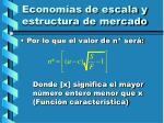 econom as de escala y estructura de mercado31