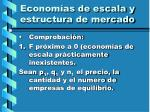 econom as de escala y estructura de mercado36