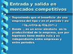 entrada y salida en mercados competitivos107