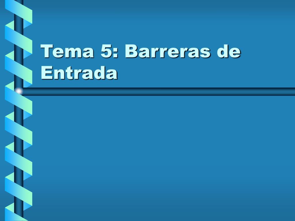 tema 5 barreras de entrada l.