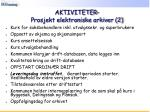 aktiviteter prosjekt elektroniske arkiver 2