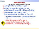 arkivansvaret lov om arkiv 6 arkivforskriften 1 1