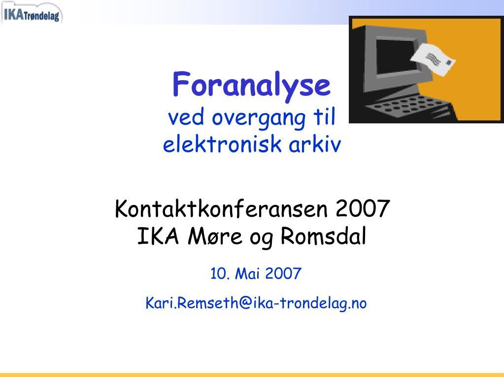 foranalyse ved overgang til elektronisk arkiv kontaktkonferansen 2007 ika m re og romsdal l.