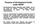 purpose of development funds under brgf