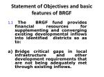 statement of objectives and basic features of brgf