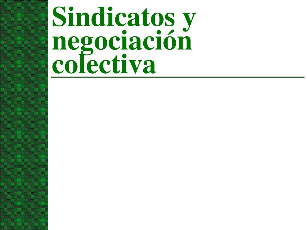 sindicatos y negociaci n colectiva l.