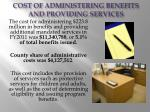 cost of administering benefits and providing services