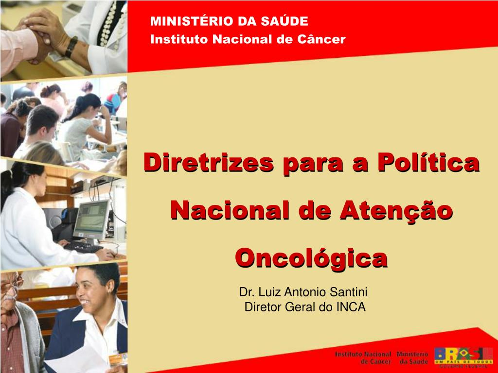 dr luiz antonio santini diretor geral do inca l.