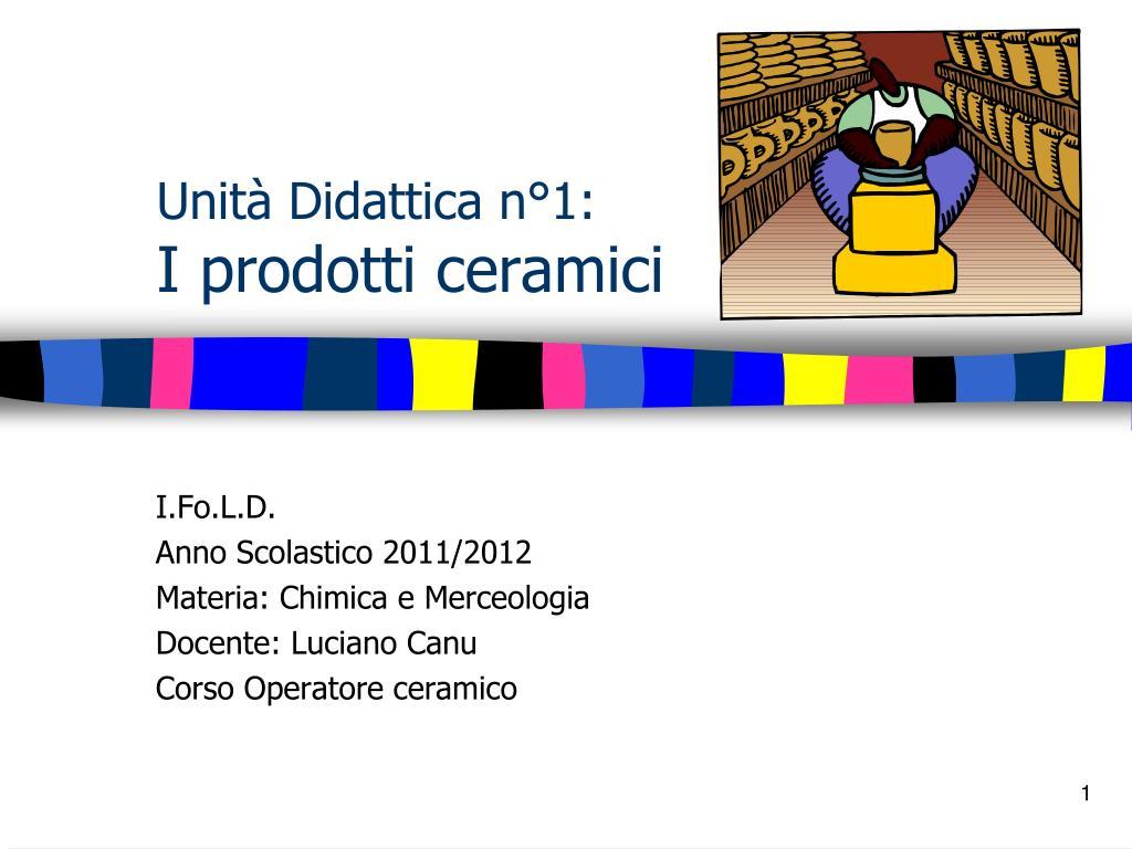 unit didattica n 1 i prodotti ceramici l.