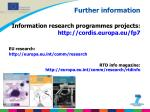 further information information research programmes projects http cordis europa eu fp7