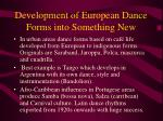 development of european dance forms into something new