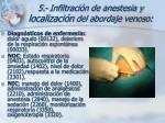 5 infiltraci n de anestesia y localizaci n del abordaje venoso