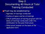 step 2 documenting 40 hours of tutor training conducted